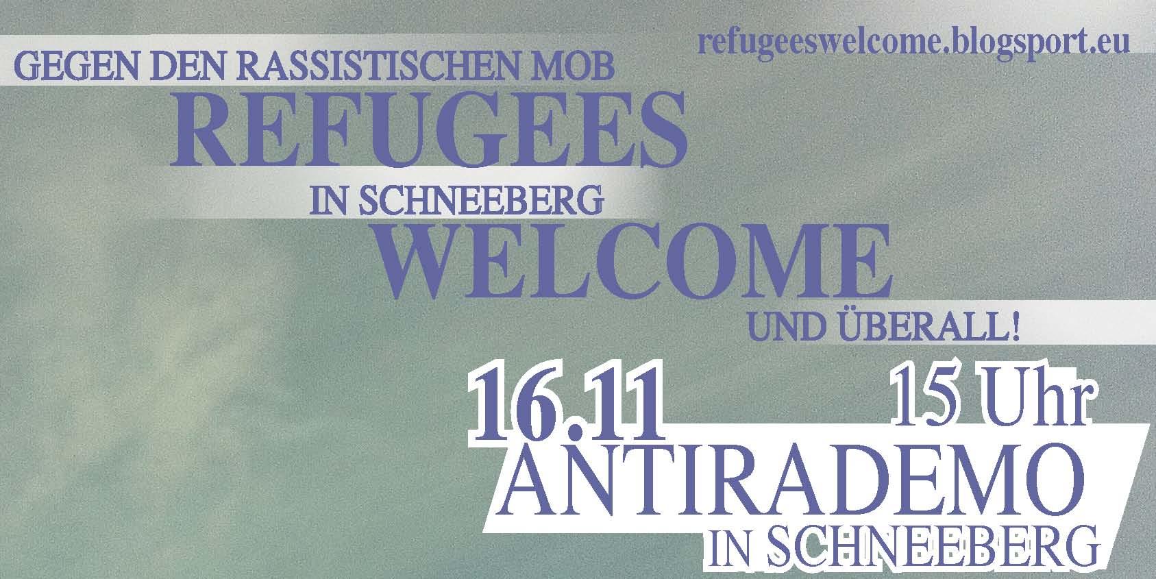 Refugees welcome! Gegen den rassistischen Mob in Schneeberg und überall!